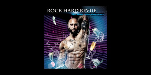 Rock Hard Revue | The Magic Mike Experience coupons