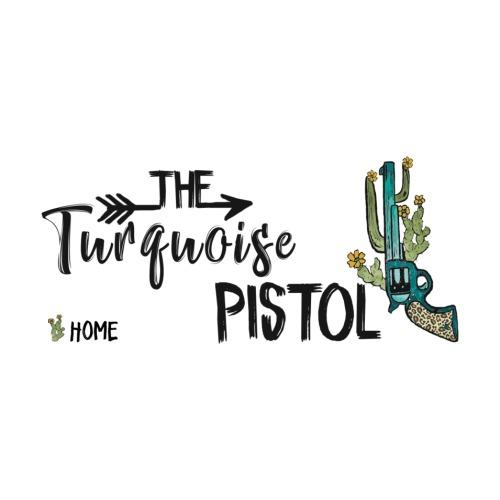 The Turquoise Pistol Boutique