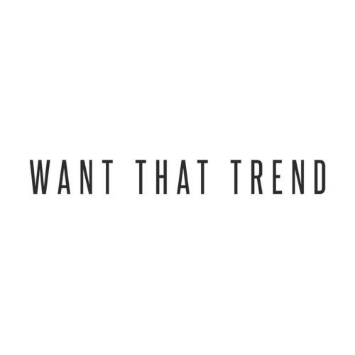 Want That Trend