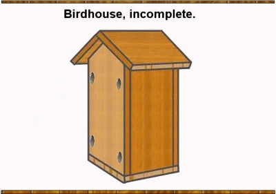 The basic birdhouse parts assembled. No detailing yet.