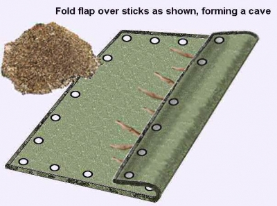 fold flap over sticks forming a darkened cave